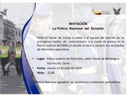 D.M.Q, 21 de febrero de 2013 INVITACIÓN La Policía