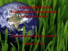 La impunidad de los exterminadores del planeta: Un
