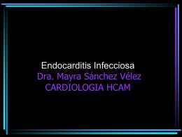 Endocarditis Infecciosa Dra. Mayra Sánchez Vélez