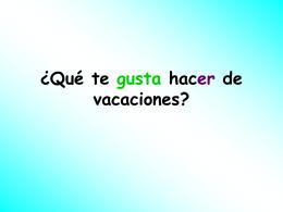 ¿Qué te gusta hacer de vacaciones?