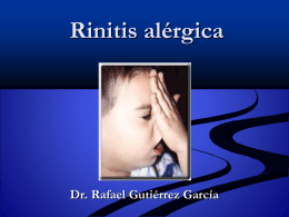 Rinitis alergica - DR RAFAEL GUTIERREZ GARCIA