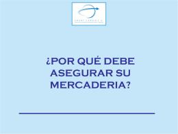 ¿POR QUÉ DEBE ASEGURAR SU MERCADERIA?