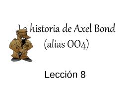 La historia de Axel Bond (alias OO4)