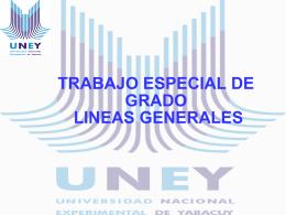 LINEAS GENERALES DEL TRABAJO ESPECIAL DE GRADO
