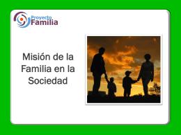 MISION DE LA FAMILIA EN LA SOCIEDAD