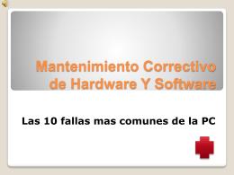 Mantenimiento Correctivo de Hardware Y Software