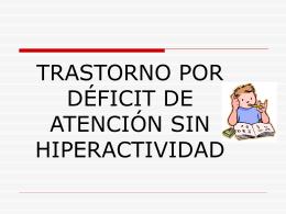 TRASTORNO POR DÉFICIT DE ATENCIÓN SIN