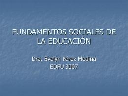 FUNDAMENTOS SOCIALES DE LA EDUCACIÓN