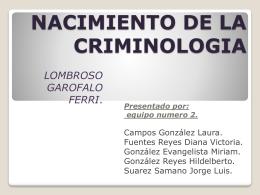 NACIMIENTO DE LA CRIMINOLOGIA