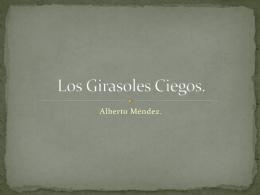Los Girasoles Ciegos.