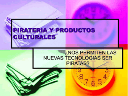 PIRATERIA Y PRODUCTOS CULTURALES