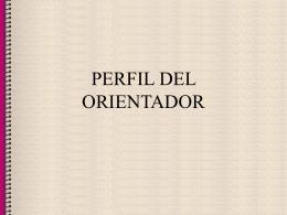 PERFIL DEL ORIENTADOR - orienta
