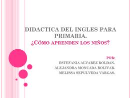 DIDACTICA DEL INGLES PARA PRIMARIA. ¿Cómo APRENDER