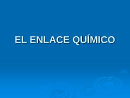 EL ENLACE QUÍMICO - Fisiquim`s Weblog