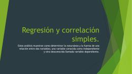 Regrsión y correlación simples.