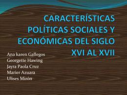 CARACTERÍSTICAS SOCIALES, ECONÓMICAS Y POLÍTICAS