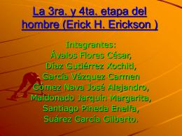 Las etapas 3 y 4 del hombre (Erick H. Erickson )