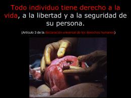 Todo individuo tiene derecho a la vida, a la