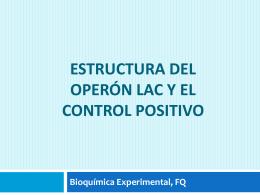 Estructura del operón lac y el control positivo