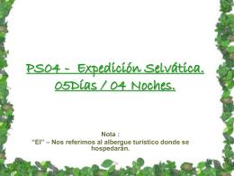 PS04 - Expedición Selvática. 05Días / 04 Noches.