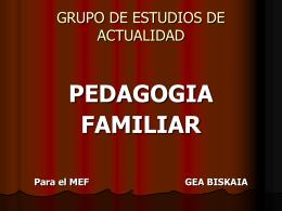 PEDAGOGIA FAMILIAR - Familia: Qué es y qué no es