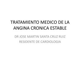 TRATAMIENTO MEDICO DE LA ANGINA CRONICA ESTABLE