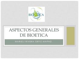 Aspectos generales de Bioetica