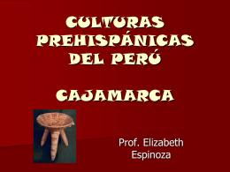 CULTURAS PREHISPÁNICAS DEL PERÚ CAJAMARCA