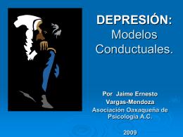 DEPRESIÓN: Modelos Conductuales.