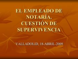 EL EMPLEADO DE NOTARIA. CUESTIÓN DE SUPERVIVENCIA