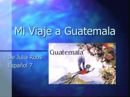 Mi viaje a Guatemala