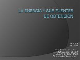 La Energía y sus fuentes de obtención