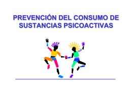 PREVENCION DEL CONSUMO DE SUSTANCIAS PSICOACTIVAS