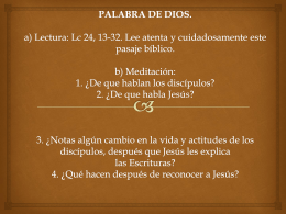 PALABRA DE DIOS. a) Lectura: Lc 24, 13