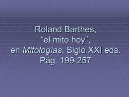 """Roland Barthes, """"el mito hoy"""", en Mitologías,"""