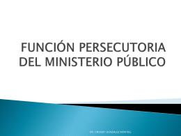 FUNCION PERSECUTORIA DEL MINISTERIO PUBLICO