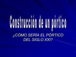 CONSTRUCCIÓN DE UN PÓRTICO