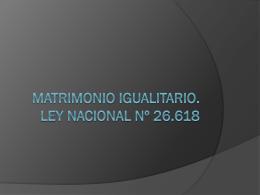 MATRIMONIO IGUALITARIO. LEY NACIONAL Nº 26.618