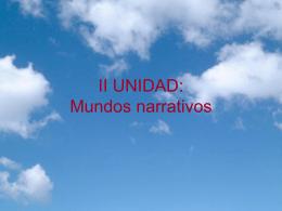 II UNIDAD: Mundos narrativos