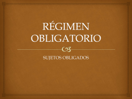 SUJETOS DEL REGIMEN OBLIGATORIO (Art. 12)