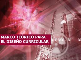 MARCO TEÓRICO PARA EL DISEÑO CURRICULAR