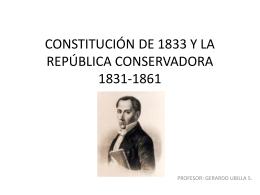 CONSTITUCIÓN DE 1833 Y LA REPÚBLICA CONSERVADORA
