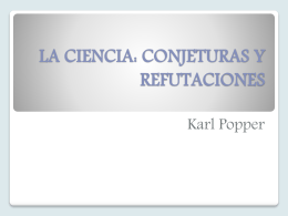 LA CIENCIA: CONJETURAS Y REFUTACIONES
