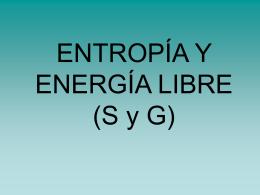 ENTROPÍA Y ENERGÍA LIBRE (S y G)
