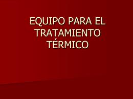 EQUIPO PARA EL TRATAMIENTO TÉRMICO