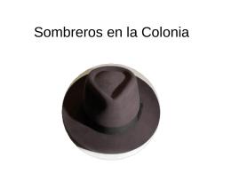 Sombreros en la Colonia