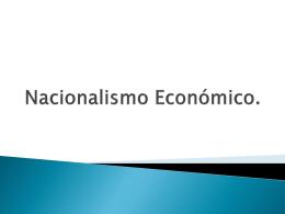 Nacionalismo Económico.