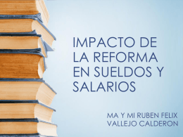 IMPACTO DE LA REFORMA EN SUELDOS Y SALARIOS