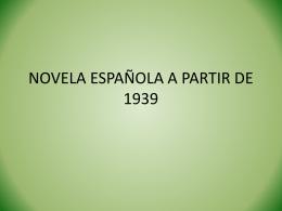 NOVELA ESPAÑOLA A PARTIR DE 1939