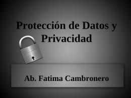 Protección de Datos y Privacidad Ab. Fatima